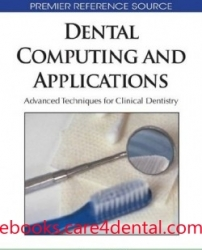 Dental Computing and Applications: Advanced Techniques for Clinical Dentistry (pdf)