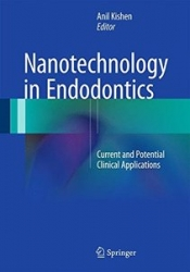 Nanotechnology in Endodontics: Current and Potential Clinical Applications (pdf)